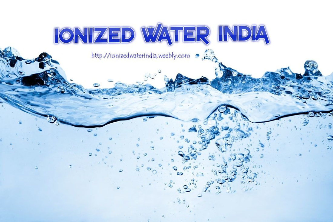 Ionized Water India